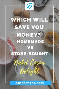 Pinterest - Which Will Save You Money_ Homemade vs Store-Bought_ Nakd Cocoa Delight