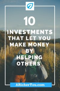 Pinterest - 10 Investments That let you Make Money by Helping Others