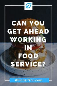 Pinterest - Can You Get Ahead Working in Food Service